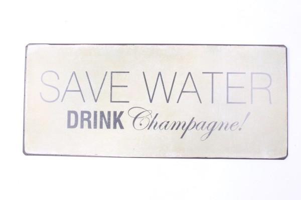 Lafinesse Metal Schild mit Spruch - Save Water - Drink Champagne