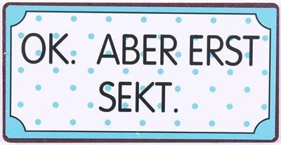 Lafinesse Magnet mit Spruch - OK ABER ERST SEKT